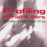 Profiling Serial Killers by Micki Pistorius